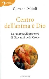 """un libro """"Centro dell'anima è Dio"""" di Giovanni Moioli"""